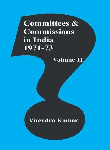 Committees and Commissions in India 1971-73, Volume 11: Virendra Kumar