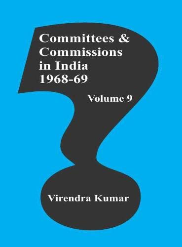 Committees and Commission in India 1968-69, Volume 9: Virendra Kumar
