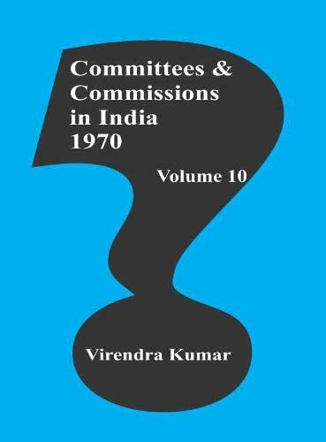 Committees and Commissions in India 1970, Volume 10: Virendra Kumar