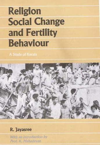 Religion, Social Change and Fertility Behaviour: A: R. Jayasree (Author)