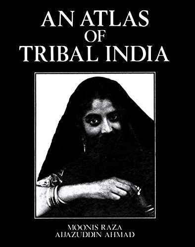 An Atlas of Tribal India: With Computed Tables of District Level Data and its Geographical ...