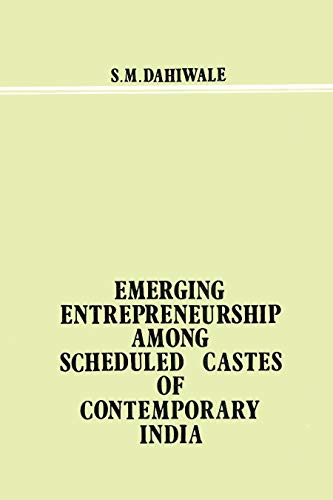 Emerging Entrepreneurship among Scheduled Castes of Contemporary: S.M. Dahiwale