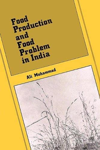 Food Production and Food Problem in India: Ali Mohammad