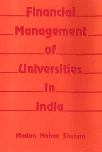 Financial Management of Universities in India: Sharma Madan Mohan