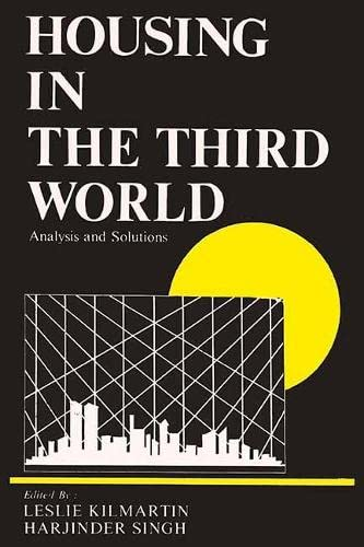 Housing in the Third World: Analysis and Solutions: Leslie Kilmartin & Harjinder Singh (Eds.)