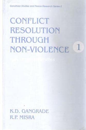 Conflict Resolution Through Non-Violence: Role of Universities,: R.P. Misra &