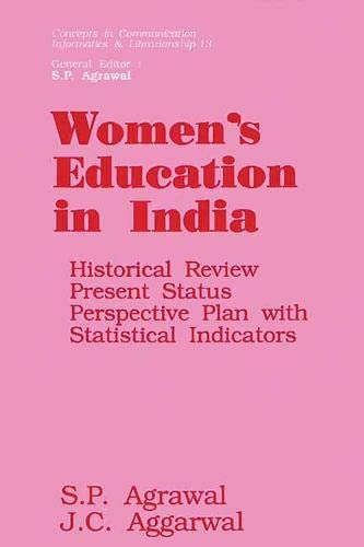 Women's Education in India: Historical Review, Present: Agrawal, S. P.;