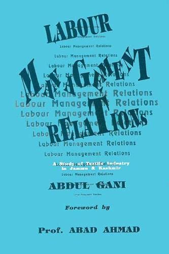 Labour-Management Relations: A Study of Textile Industry in Jammu and Kashmir: Abdul Gani (Author) ...