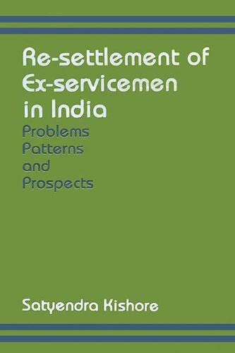 Resettlement of Ex-servicemen in India: Problems, Patterns and Prospects: Satyendra Kishore