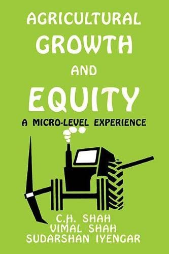 Agriculture Growth and Equity: A Micro-Level Experience: C.H. Shah,Sudarshan Iyengar,Vimal Shah