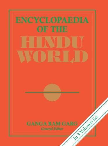 Encyclopaedia of the Hindu World (Alphabet `A` in 3 Volumes): Ganga Ram Garg (Ed.)