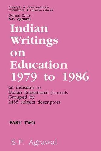 Indian Writings on Education, 1979 to 1986: An Indicator to Indian Educational Journals Grouped by ...