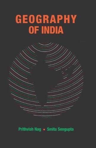 Geography of India: Prithvish Nag,Samita Sengupta