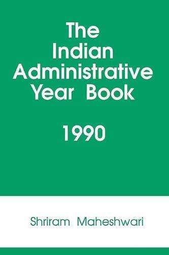 Indian Administrative Year Book 1990 (The): Shriram Maheshwari
