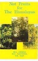 Nut Fruits for the Himalayas: Sah V.K. Nautiyal