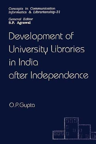 Development of University Libraries in India after: O. P. Gupta