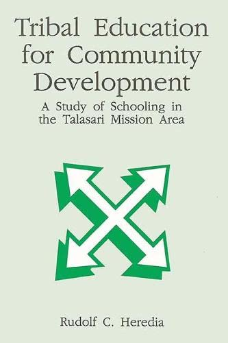 Tribal Education for Community Development: A Study of Schooling in the Talasari Mission Area: ...