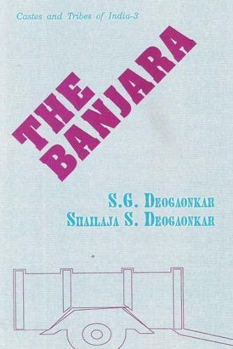 The Banjara: Deogaonkar Shailaja S.
