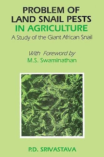 Problems of Land Snail Pests in Agriculture: A Study of the Giant African Snail: M.S. Swaminathan,...