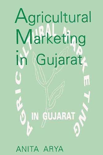 Agricultural Marketing in Gujarat: Anita Arya