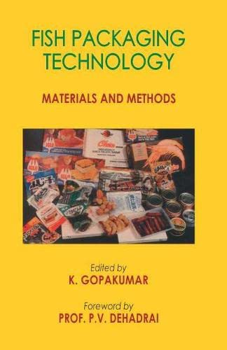 Fish Packaging Technology: Materials and Methods: K. Gopakumar (Ed.)