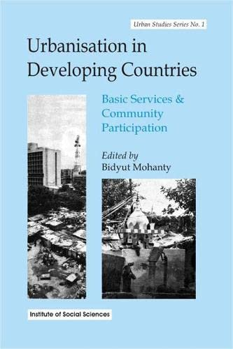 Urbanisation in Developing Countries: Basic Services and Community Participation: Bidyut Mohanty (...
