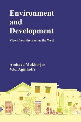 Environment and Development: Agnihotri V.K. Mukherjee
