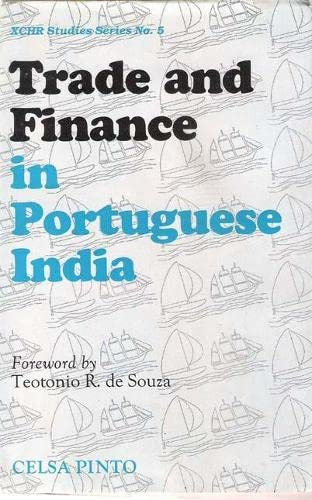 9788170225072: Trade and Finance in Portuguese India: A Study of the Portuguese Country Trade 1770-1840 (X C H R STUDIES)