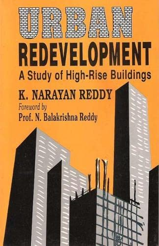 Urban Redevelopment: A Study of High-rise Buildings: K. Narayan Reddy