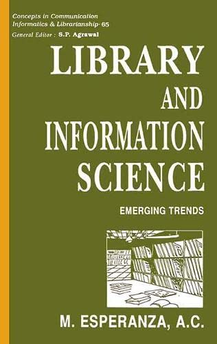Library and Information Science: Emerging Trends: M. Esperanza, A.C.