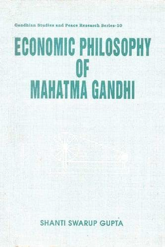 Economic Philosophy of Mahatma Gandhi: S.S. Gupta