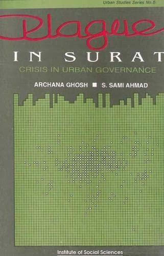 Plague in Surat: Crisis in Urban Governance,: Archana Ghosh &
