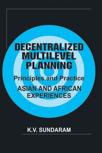 Decentralised Multilevel Planning: Principles and Practice: K.V. Sundaram