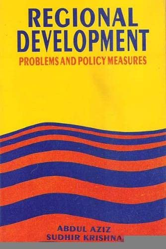 Regional Development?Problems and Policy Measures: Abdul Aziz &