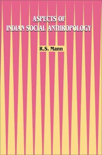 Aspects of Indian Social Anthropology: R.S. Mann