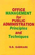 Office Management for Public Administration: Principles &: S.S. Gadkari