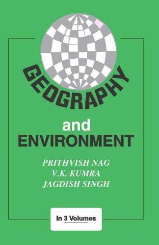 Geography and Environment (In 3 Volumes): Prithvish Nag, V.K. Kumra and Jagdish Singh (Eds.)
