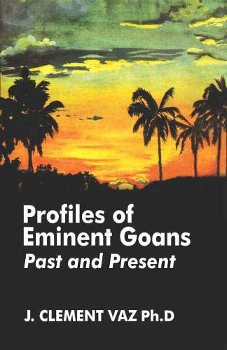 Profiles of Eminent Goans: Past and Present: J. Clement Vaz