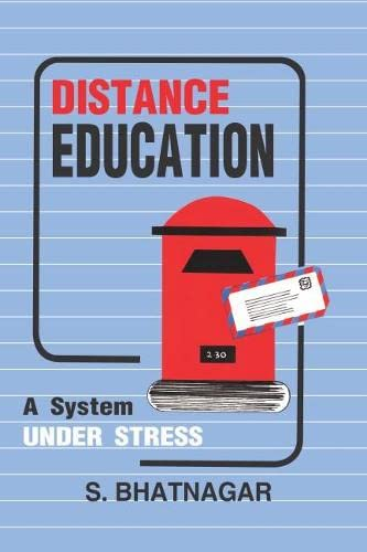 Distance Education: A System Under Stress: A. Bhatnagar