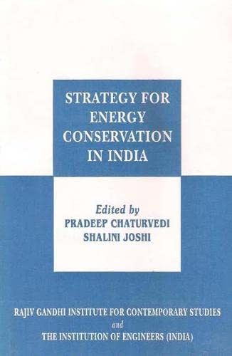 Strategy for Energy Conservation in India: Pradeep Chaturvedi and Shalini Joshi (Ed.)