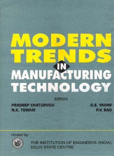 Modern Trends in Manufacturing Technology: Pradeep Chaturvedi, N.K.