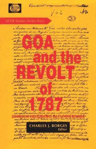 Goa and the Revolt of 1787: RIVARA, JOAQUIM HELIODORO DA CUNHA (CHARLES J. BORGES, ED.)