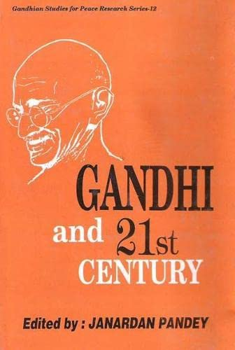 Gandhi and 21st Century: Janardan Pandey (Ed.)