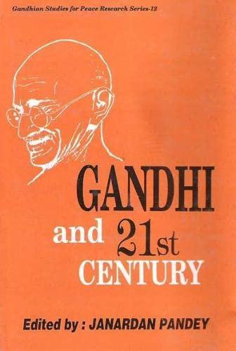 Gandhi and 21st Century: Janardan Pandey (ed)