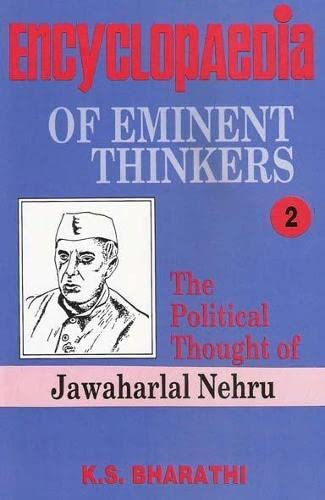 Encyclopaedia of Eminent Thinkers: The Political Thought of Nehru, Volume 2: K.S. Bharathi