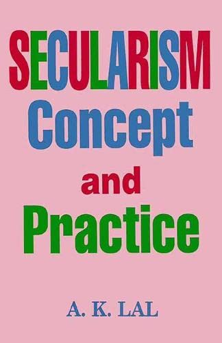 Secularism-Concept and Practice: A.K. Lal