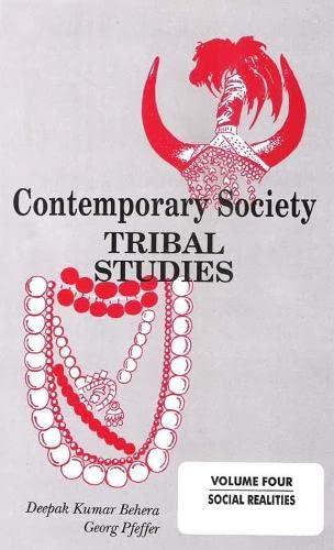 Contemporary Society : Tribal Studies: Vol. 4: Deepak Kumar Behera
