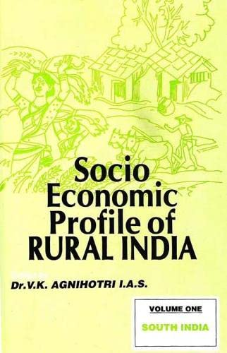 Socio-Economic Profile of Rural India (Volume I: South India): Dr V.K. Agnihotri IAS