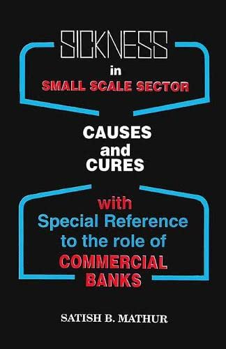 Sickness in Small Scale Sector: Mathur Satish B.