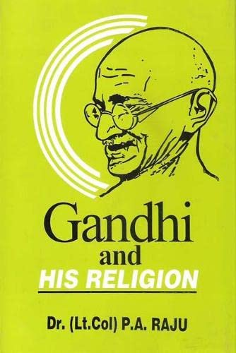 Gandhi and His Religion: P.A. Raju